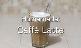 Homemade : Caffè Latte