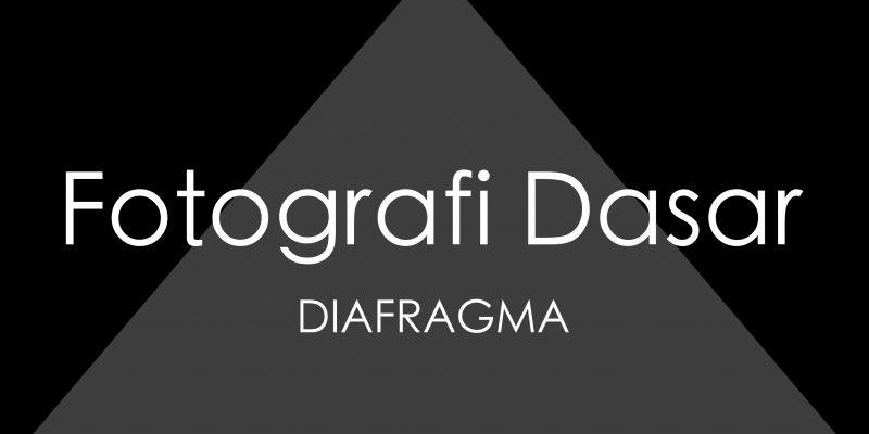 fotografi dasar basic photography memahamisegitiga eksposur triangle photography DIAGRAGMA cover