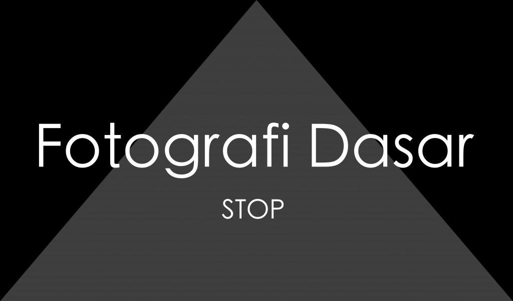Fotografi Wedding Apa Bagaimana Memahaminya: Fotografi Dasar : STOP